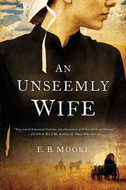 AN UNSEEMLY WIFE by E. B. Moore