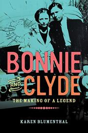 BONNIE AND CLYDE by Karen Blumenthal