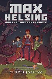 MAX HELSING AND THE THIRTEENTH CURSE by Curtis Jobling