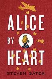 ALICE BY HEART by Steven Sater