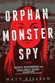 ORPHAN MONSTER SPY by Matt Killeen