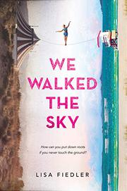 WE WALKED THE SKY by Lisa Fiedler