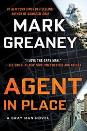 AGENT IN PLACE by Mark Greaney
