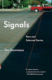SIGNALS by Tim Gautreaux