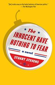 THE INNOCENT HAVE NOTHING TO FEAR by Stuart Stevens