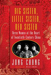 BIG SISTER, LITTLE SISTER, RED SISTER by Jung Chang