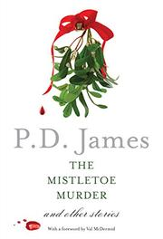 THE MISTLETOE MURDER by P.D. James