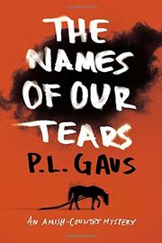 THE NAMES OF OUR TEARS by P.L. Gaus