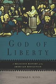 GOD OF LIBERTY by Thomas S. Kidd