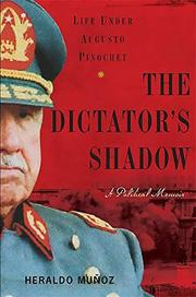 THE DICTATOR'S SHADOW by Heraldo Muñoz