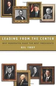 LEADING FROM THE CENTER by Gil Troy