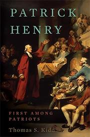 PATRICK HENRY by Thomas S. Kidd