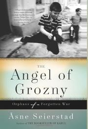 THE ANGEL OF GROZNY by Åsne Seierstad