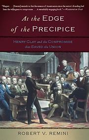 AT THE EDGE OF THE PRECIPICE by Robert V. Remini