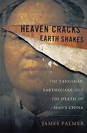 HEAVEN CRACKS, EARTH SHAKES by James Palmer
