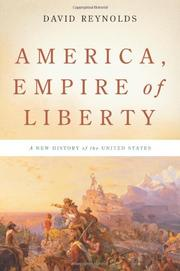 AMERICA, EMPIRE OF LIBERTY by David Reynolds