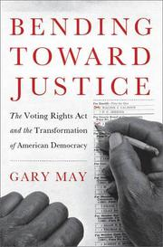 BENDING TOWARD JUSTICE by Gary May