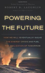 POWERING THE FUTURE by Robert B. Laughlin