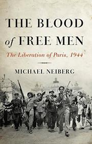 THE BLOOD OF FREE MEN by Michael Neiberg