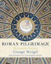 ROMAN PILGRIMAGE by George Weigel