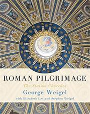 ROMAN PILGRIMAGE by George Weigel