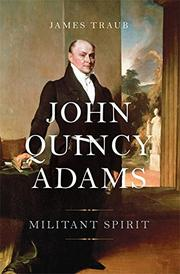 JOHN QUINCY ADAMS by James Traub