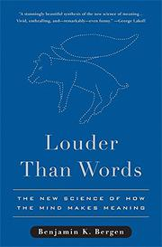 LOUDER THAN WORDS by Benjamin Bergen