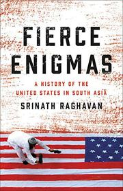 FIERCE ENIGMAS by Srinath Raghavan