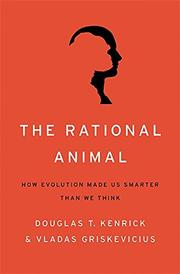 THE RATIONAL ANIMAL by Douglas T. Kenrick