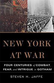 NEW YORK AT WAR by Steven H. Jaffe
