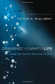 DRAWING THE MAP OF LIFE by Victor K. McElheny