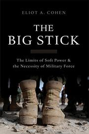 THE BIG STICK by Eliot A. Cohen