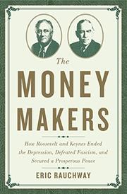 THE MONEY MAKERS by Eric Rauchway