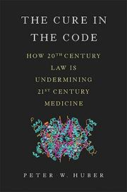 THE CURE IN THE CODE by Peter W. Huber