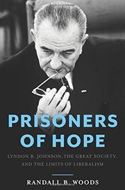 PRISONERS OF HOPE by Randall B. Woods