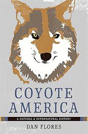 COYOTE AMERICA by Dan Flores