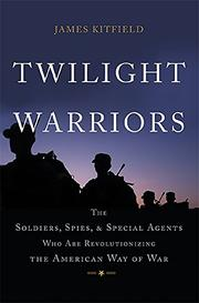 TWILIGHT WARRIORS by James Kitfield