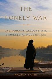 THE LONELY WAR by Nazila Fathi
