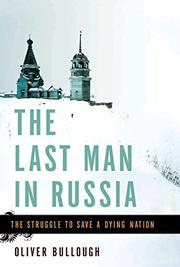 THE LAST MAN IN RUSSIA by Oliver Bullough