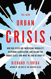 THE NEW URBAN CRISIS by Richard Florida