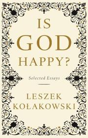 IS GOD HAPPY? by Leszek Kolakowski