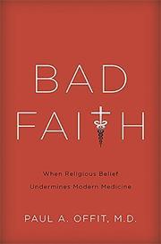 BAD FAITH by Paul A. Offit