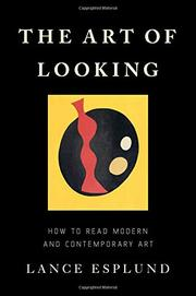 THE ART OF LOOKING by Lance Esplund