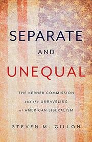 SEPARATE AND UNEQUAL by Steven M. Gillon