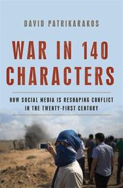 WAR IN 140 CHARACTERS by David  Patrikarakos