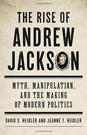 THE RISE OF ANDREW JACKSON by David S. Heidler