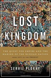 LOST KINGDOM by Serhii Plokhy