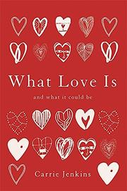 WHAT LOVE IS by Carrie Jenkins