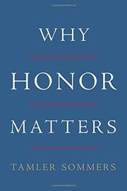 WHY HONOR MATTERS by Tamler Sommers