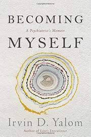BECOMING MYSELF by Irvin D. Yalom